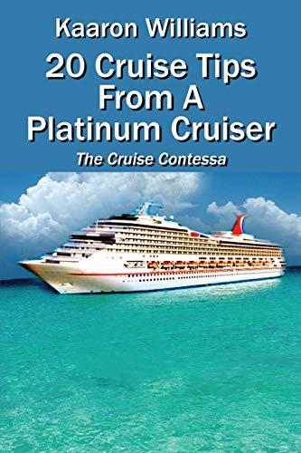 20 Cruise Tips from a Platinum Cruiser The Cruise Contessa: Kaaron Williams
