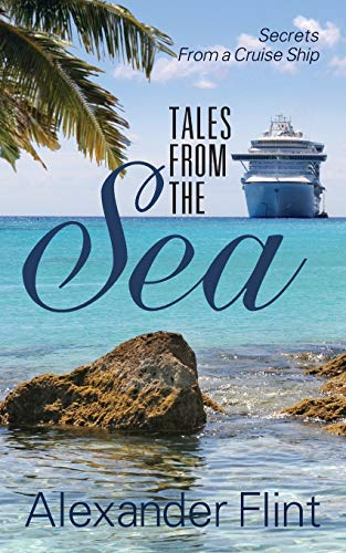 9781478712763: Tales from the Sea: Secrets from a Cruise Ship