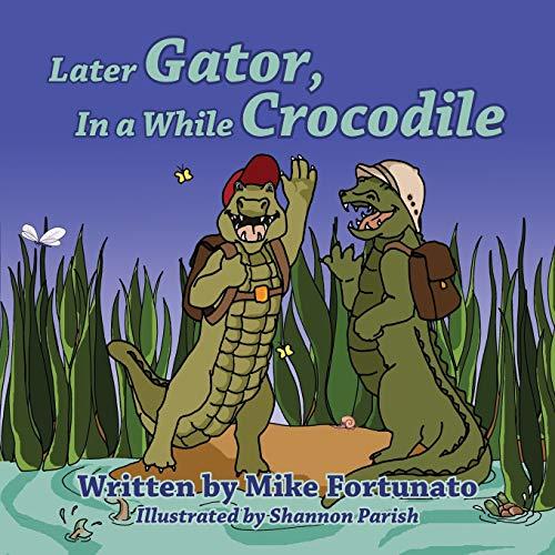 9781478712855: Later Gator, in a While Crocodile