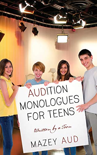 9781478713463: Audition Monologues for Teens: Written by a Teen
