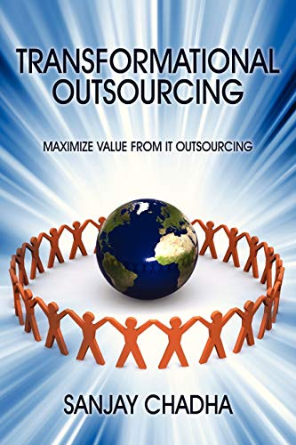 9781478713722: Transformational Outsourcing: Maximize Value From IT Outsourcing