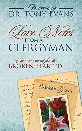 Love Notes from a Clergyman: Encouragement for the Brokenhearted: Ophelia Greene