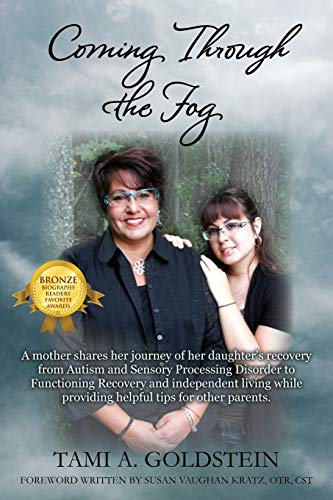 Coming through the Fog: a Mother Shares Her Journey of Her Daughter's Recovery from Autism and Se...