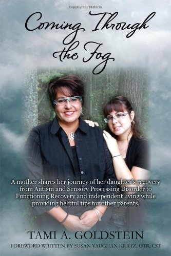 9781478714149: Coming Through the Fog: A Mother Shares Her Journey of Her Daughter S Recovery from Autism and Sensory Processing Disorder to Functioning Reco