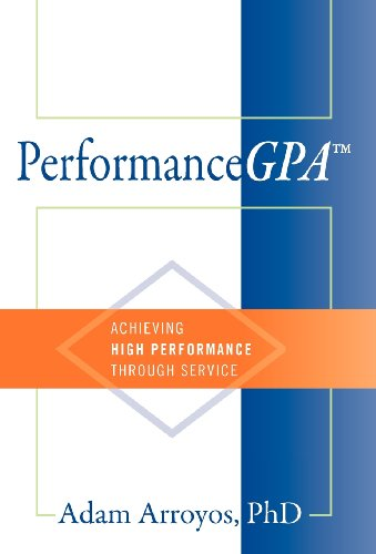 9781478714415: PerformanceGPA: Achieving High Performance Through Service