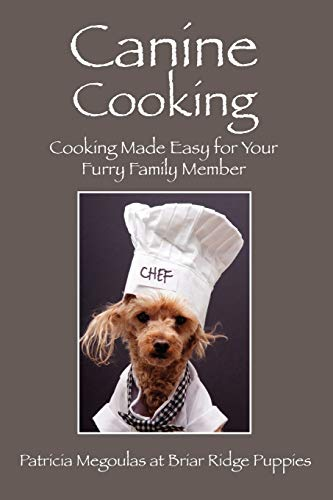 9781478714682: Canine Cooking: Cooking Made Easy for Your Furry Family Member