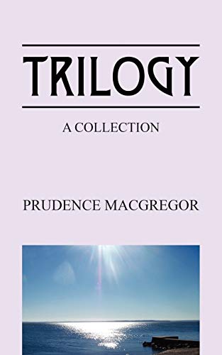 Trilogy A Collection: Prudence MacGregor
