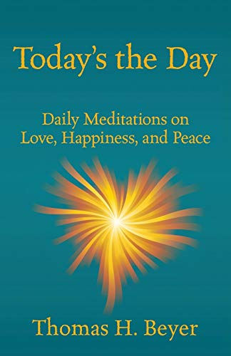 9781478715429: Today's the Day: Daily Meditations on Love, Happiness, and Peace