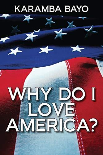 Why Do I Love America: A book: Mr Karamba Elhadj