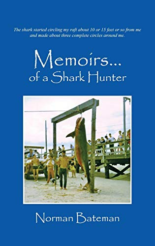 9781478716327: Memoirs....of a Shark Hunter