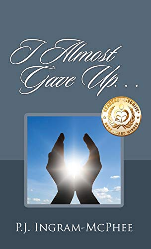 I Almost Gave Up.: Ingram McPhee, P J