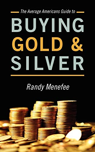 9781478717003: The Average Americans Guide to Buying Gold and Silver