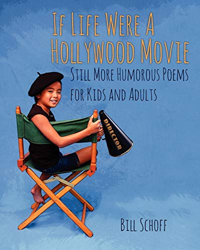 9781478717089: If Life Were A Hollywood Movie: Still More Humorous Poems for Kids and Adults