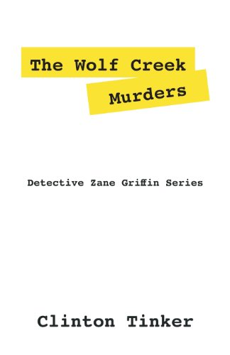 The Wolf Creek Murders: Detective Zane Griffin Series: Tinker, Clinton