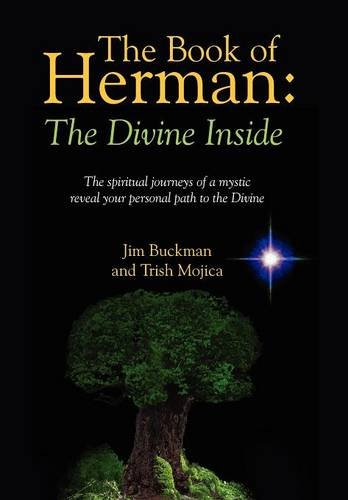 9781478717904: The Book of Herman: The Divine Inside - The spiritual journeys of a mystic reveal your personal path to the Divine