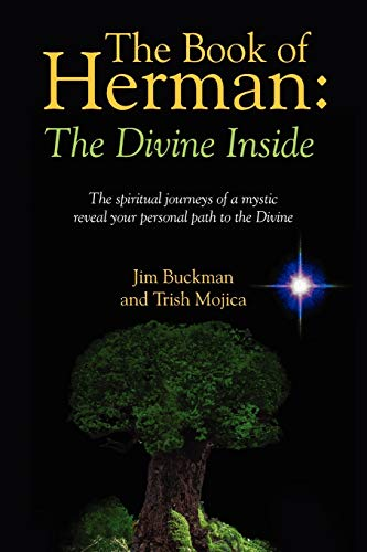 9781478717911: The Book of Herman: The Divine Inside - The spiritual journeys of a mystic reveal your personal path to the Divine