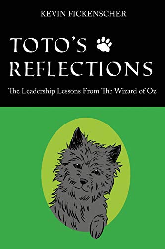 9781478718024: Toto's Reflections: The Leadership Lessons from the Wizard of Oz