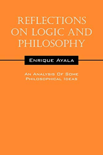 9781478718284: Reflections On Logic And Philosophy: An Analysis Of Some Philosophical Ideas