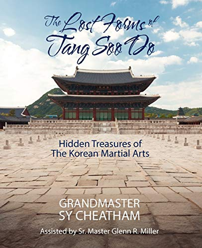 9781478719274: The Lost Forms of Tang Soo Do: Hidden Treasures of the Korean Martial Arts