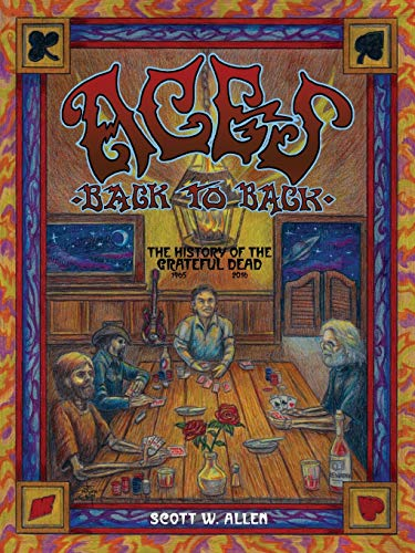 9781478719434: Aces Back to Back: The History of the Grateful Dead (1965 - 2013)
