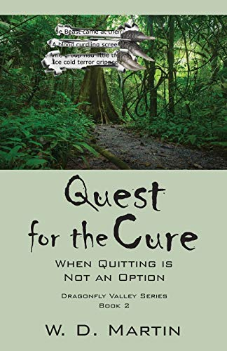9781478720980: Quest for the Cure: When Quitting Is Not an Option - Dragonfly Valley Series Book 2