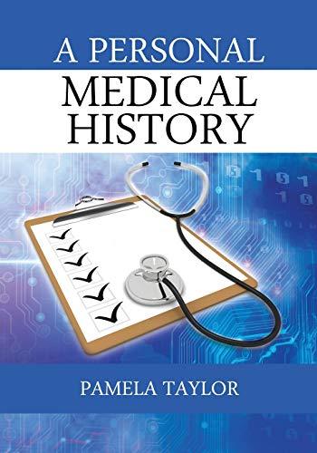A Personal Medical History: Taylor, Pamela