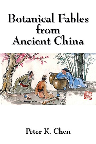 Botanical Fables from Ancient China (Paperback): Peter K Chen