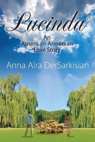 Lucinda: An American-Armenian Love Story: Anna Alra Dersarkisian