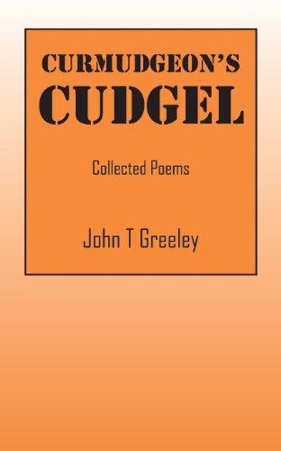 9781478721918: Curmudgeon's Cudgel: Collected Poems