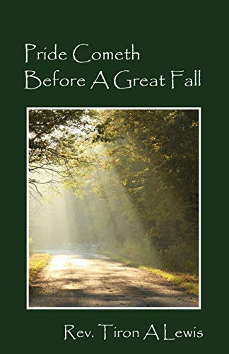 Pride Cometh Before a Great Fall (Paperback): Rev Tiron a