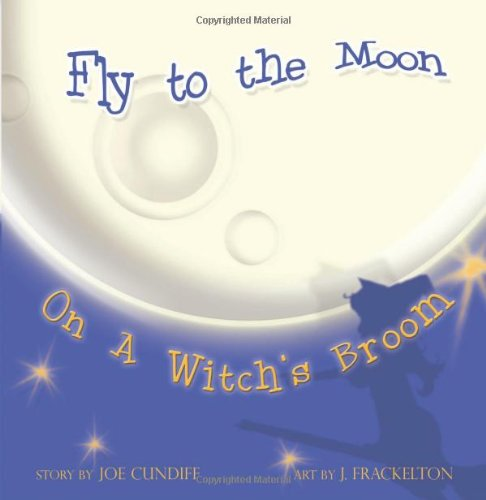9781478723066: Fly to the Moon on a Witch's Broom