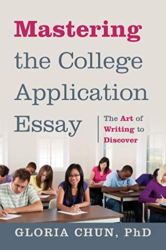 9781478723752: Mastering the College Application Essay: The Art of Writing to Discover