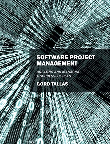 9781478723820: Software Project Management: Creating and Managing a Successful Plan