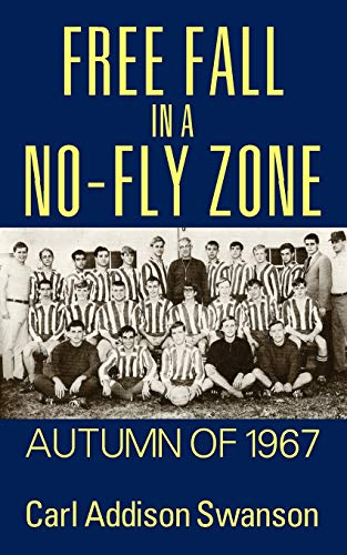 9781478724346: Free Fall in a No-Fly Zone: Autumn of 1967
