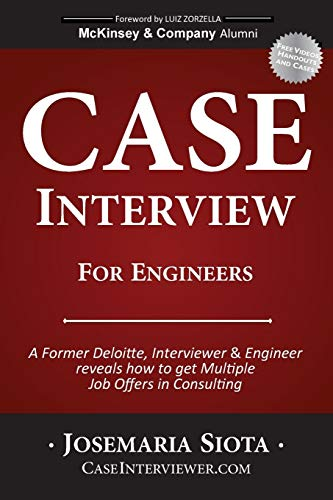Case Interview for Engineers: A Former Deloitte, Interviewer Engineer Reveals How to Get Multiple ...