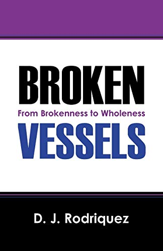 9781478724568: Broken Vessels: From Brokenness to Wholeness