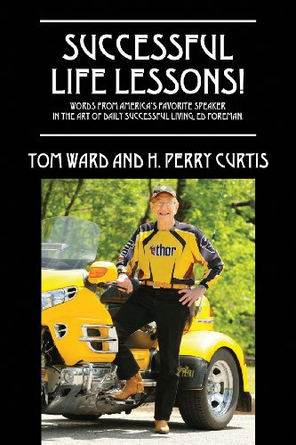 Successful Life Lessons! Words from America's Favorite: Tom Ward; H.