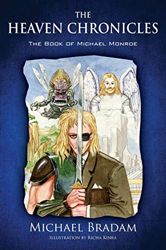 The Heaven Chronicles: The Book of Michael Monroe: Bradam, Michael
