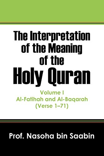 9781478725435: The Interpretation of the Meaning of the Holy Quran: Al-Fatihah and Al-Baqarah (Verse 1 - 71)