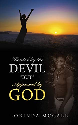 Denied by the Devil But Approved by God: Lorinda McCall