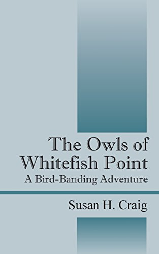 9781478726326: The Owls of Whitefish Point: A Bird-Banding Adventure