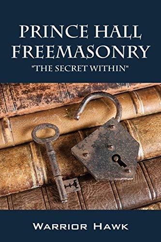 9781478727446: Prince Hall Freemasonry: The Secret Within