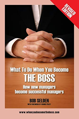 9781478728078: What to Do When You Become the Boss: How New Managers Become Successful Managers