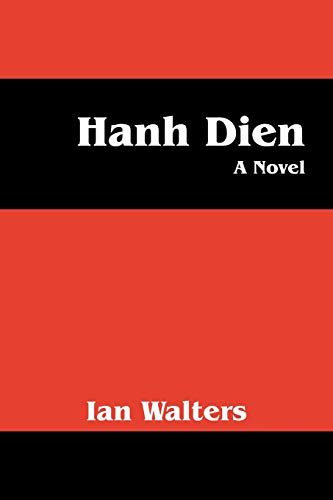Hanh Dien A Novel: Ian Walters