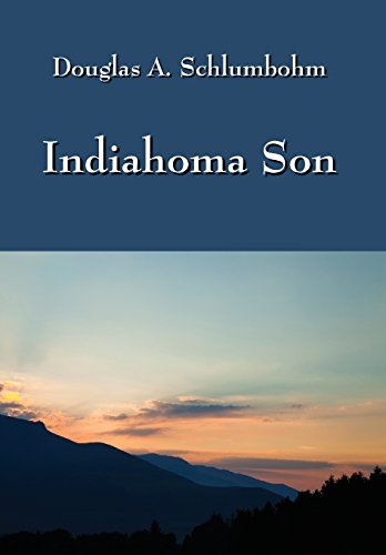 Indiahoma Son: A Story of Life in: Schlumbohm, Douglas A.