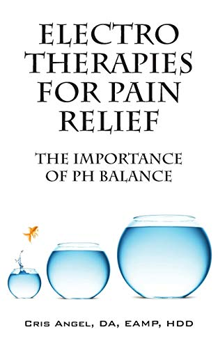9781478728658: Electro Therapies for Pain Relief: The Importance of PH Balance