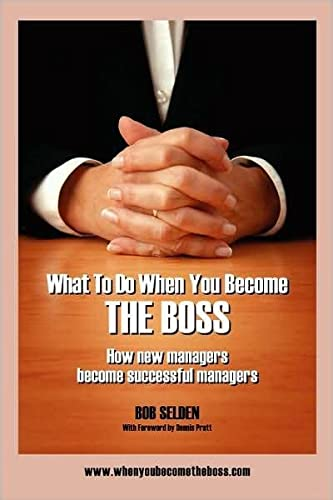 9781478729129: What to Do When You Become the Boss: How New Managers Become Successful Managers