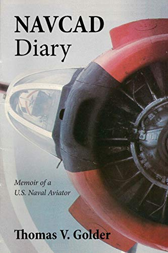 9781478729785: Navcad Diary: Memoir of A U.S. Naval Aviator