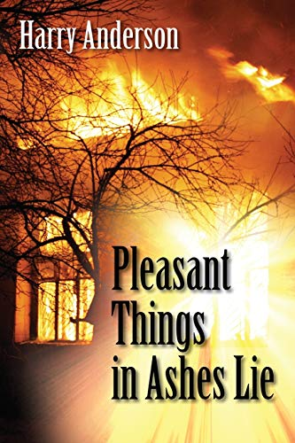 Pleasant Things in Ashes Lie: Anderson, Harry