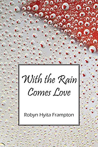 With the Rain Comes Love: Frampton, Robyn Hyita
